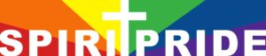 A rainbow banner reading 'SPIRITPRIDE' with the central letter T in the form of the cross